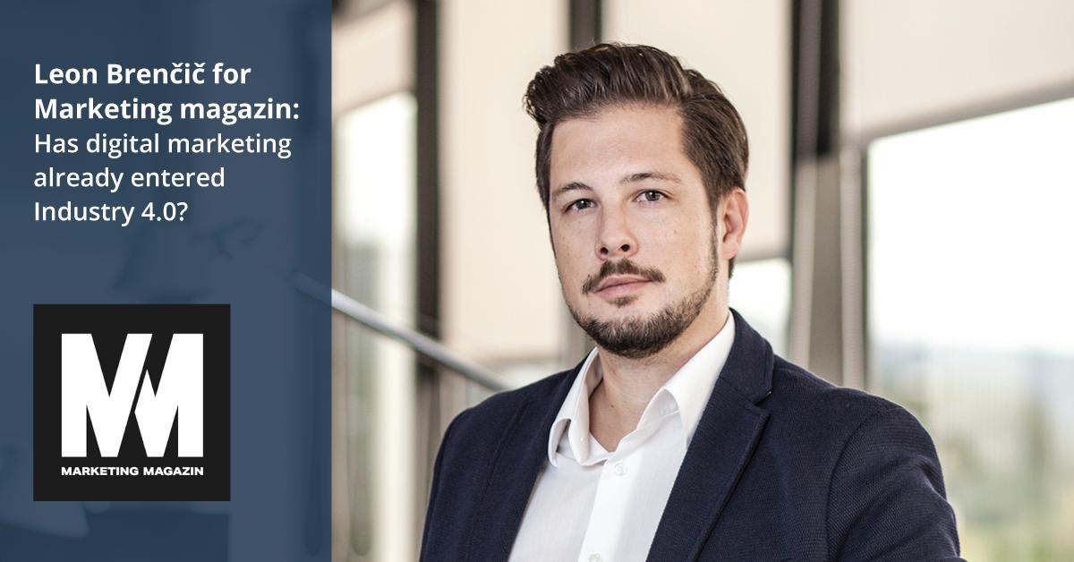 Leon Brenčič for Marketing magazin: Has digital marketing already entered Industry 4.0? - iPROM - News